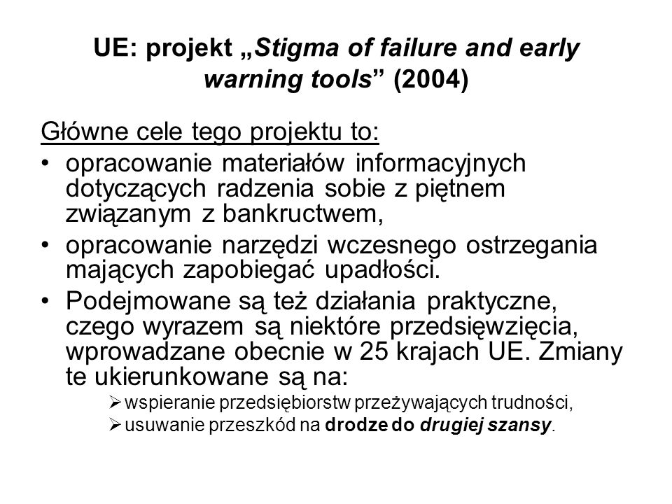 "UE: projekt ""Stigma of failure and early warning tools (2004)"