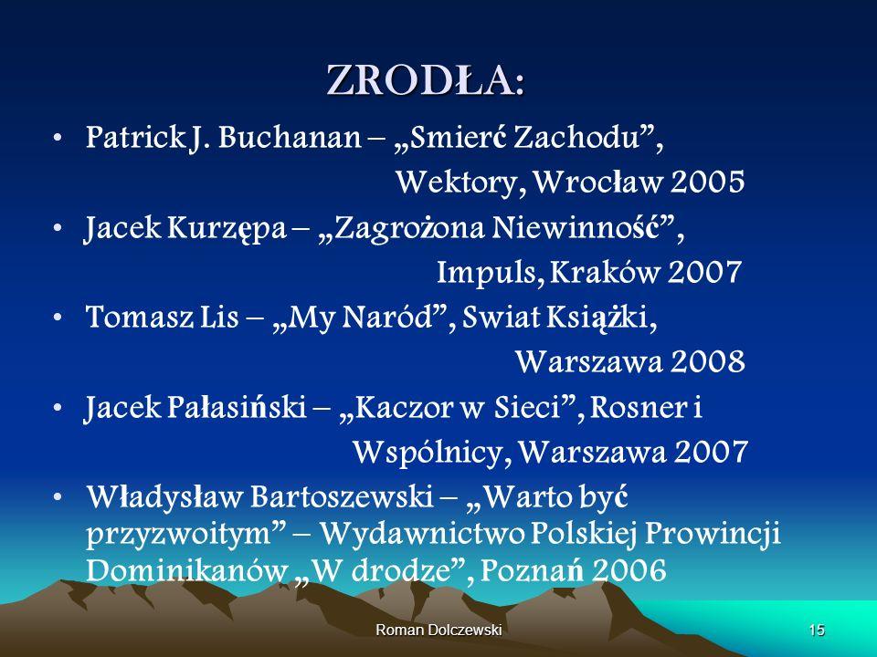 """ZRODŁA: Patrick J. Buchanan – """"Smierć Zachodu , Wektory, Wrocław 2005"""