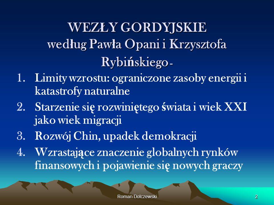 WEZŁY GORDYJSKIE według Pawła Opani i Krzysztofa Rybińskiego -