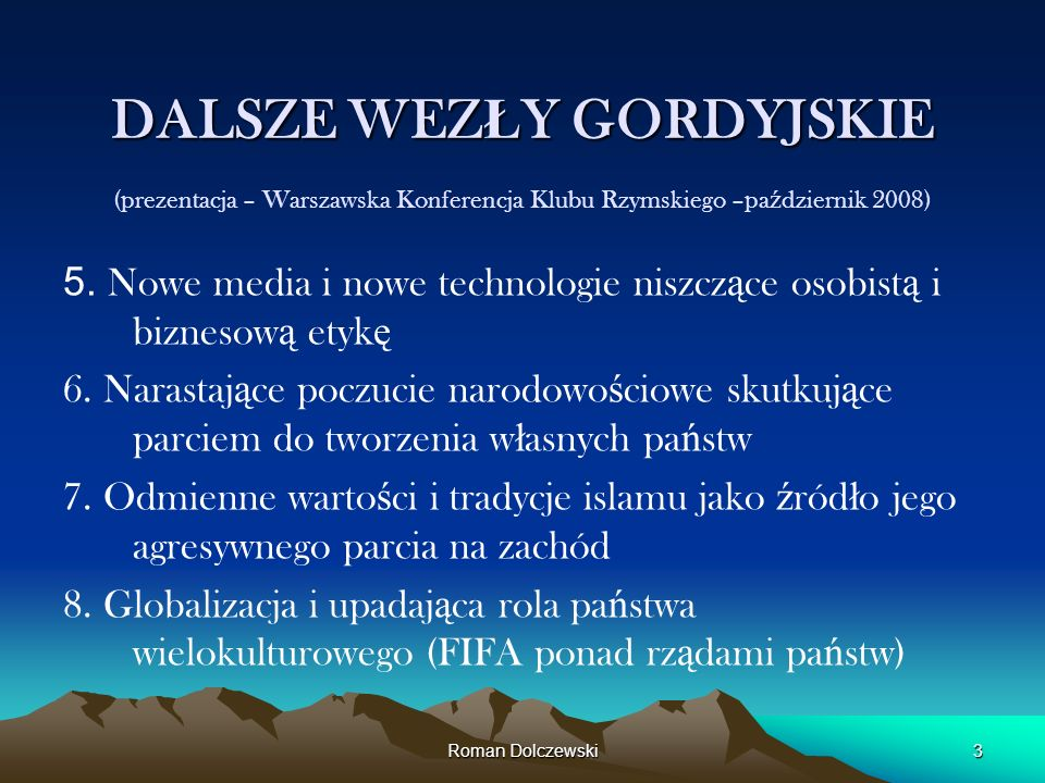 DALSZE WEZŁY GORDYJSKIE (prezentacja – Warszawska Konferencja Klubu Rzymskiego –październik 2008)