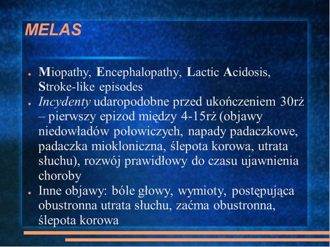 MELAS Miopathy, Encephalopathy, Lactic Acidosis, Stroke-like episodes