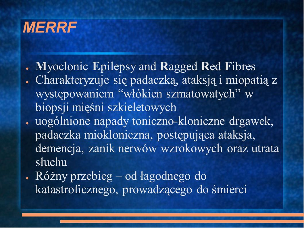 MERRF Myoclonic Epilepsy and Ragged Red Fibres