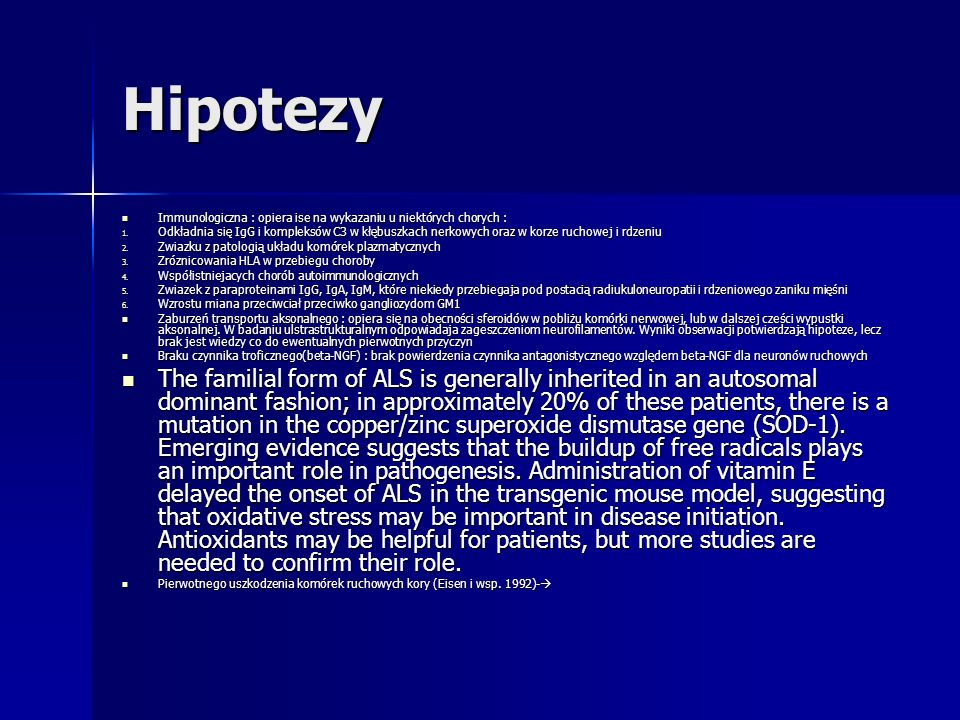 Hipotezy Immunologiczna : opiera ise na wykazaniu u niektórych chorych :