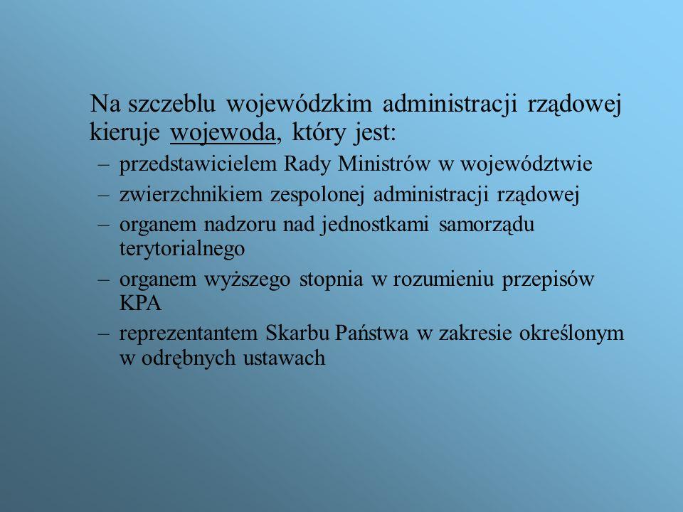 Na szczeblu wojewódzkim administracji rządowej kieruje wojewoda, który jest: