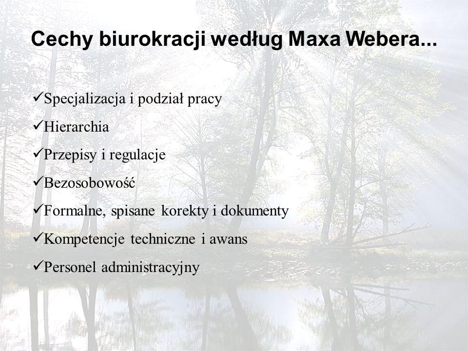Cechy biurokracji według Maxa Webera...