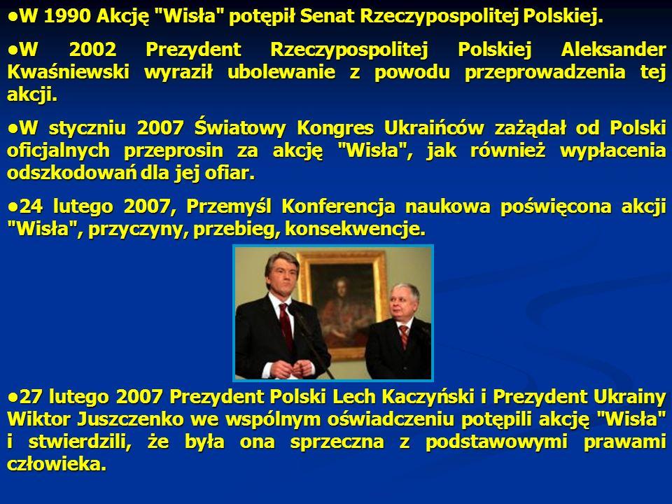•W 1990 Akcję Wisła potępił Senat Rzeczypospolitej Polskiej.