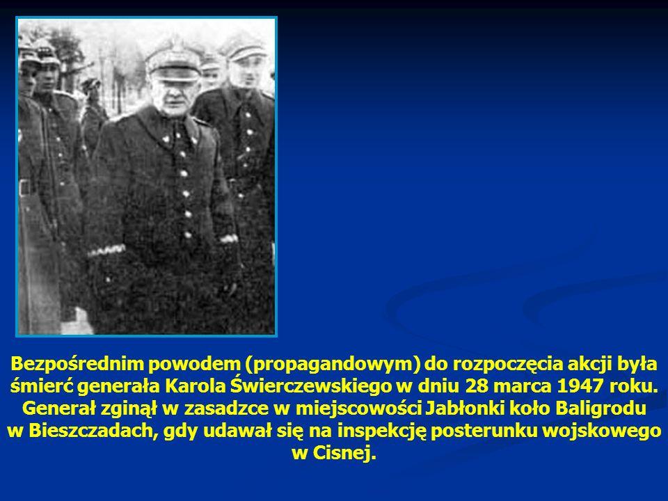 Bezpośrednim powodem (propagandowym) do rozpoczęcia akcji była śmierć generała Karola Świerczewskiego w dniu 28 marca 1947 roku.