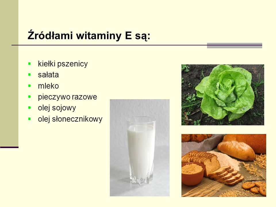 Źródłami witaminy E są: