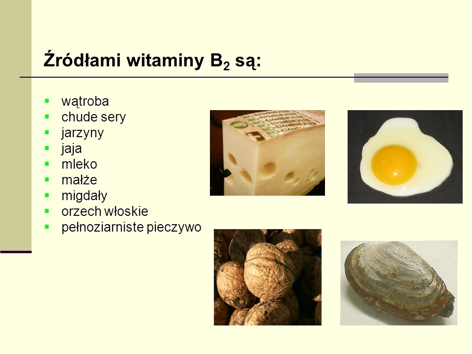 Źródłami witaminy B2 są: