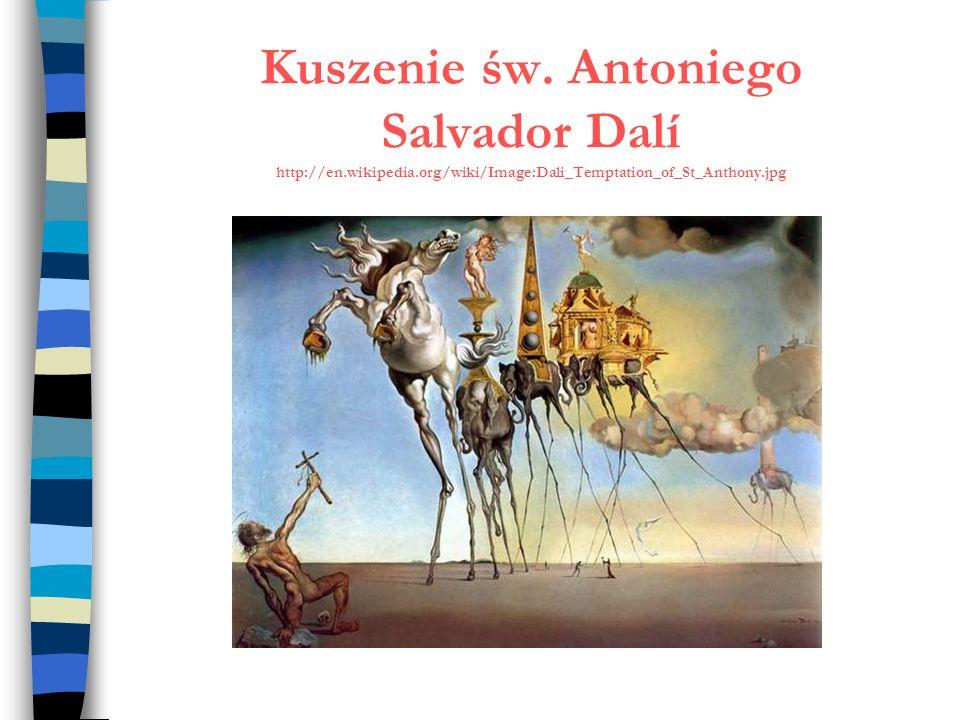 Kuszenie św. Antoniego Salvador Dalí http://en. wikipedia