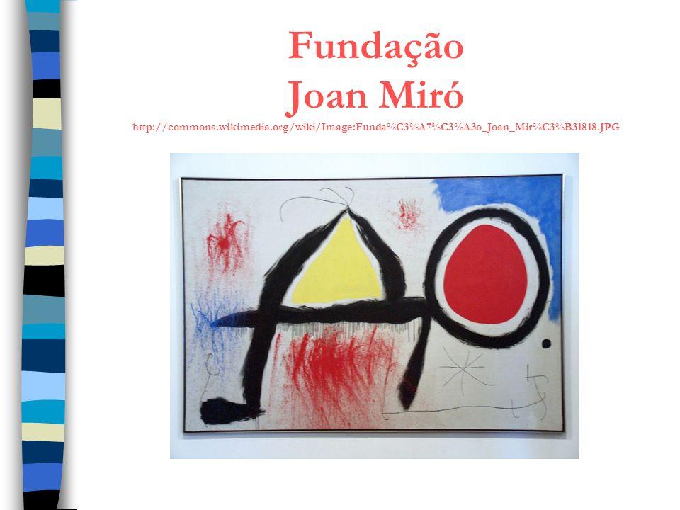 Fundação Joan Miró http://commons. wikimedia