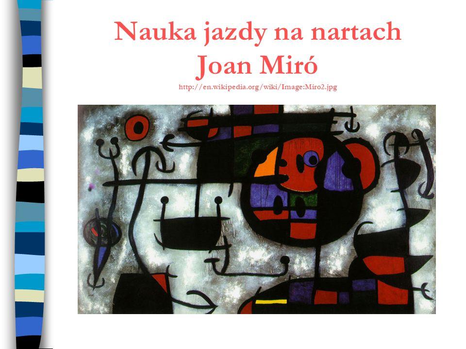Nauka jazdy na nartach Joan Miró http://en. wikipedia