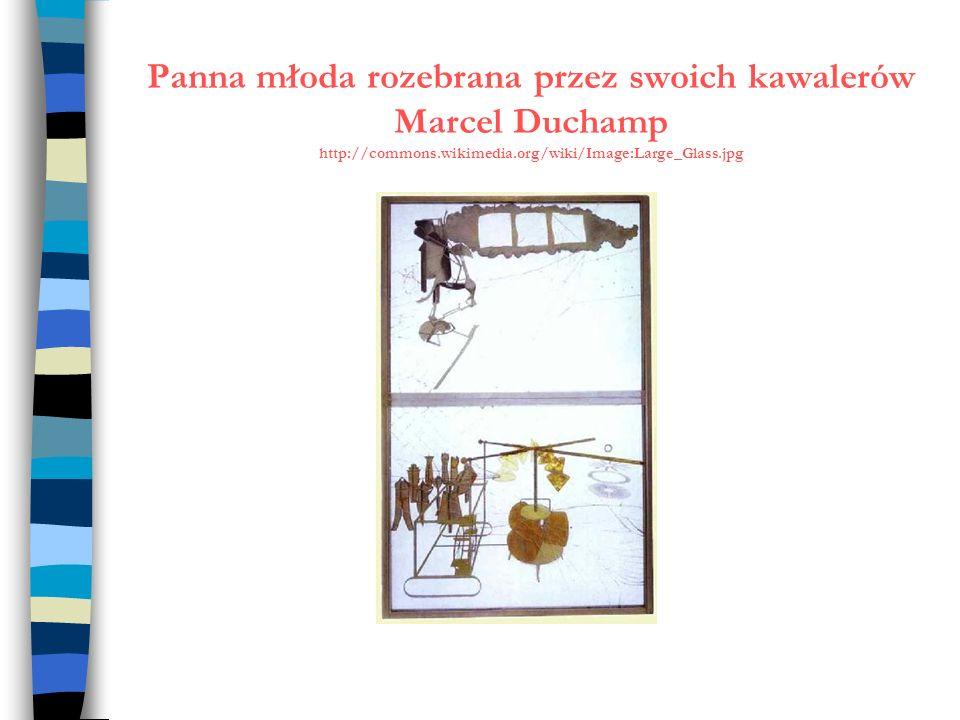 Panna młoda rozebrana przez swoich kawalerów Marcel Duchamp http://commons.wikimedia.org/wiki/Image:Large_Glass.jpg