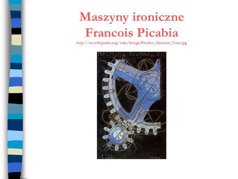 Maszyny ironiczne Francois Picabia http://en. wikipedia