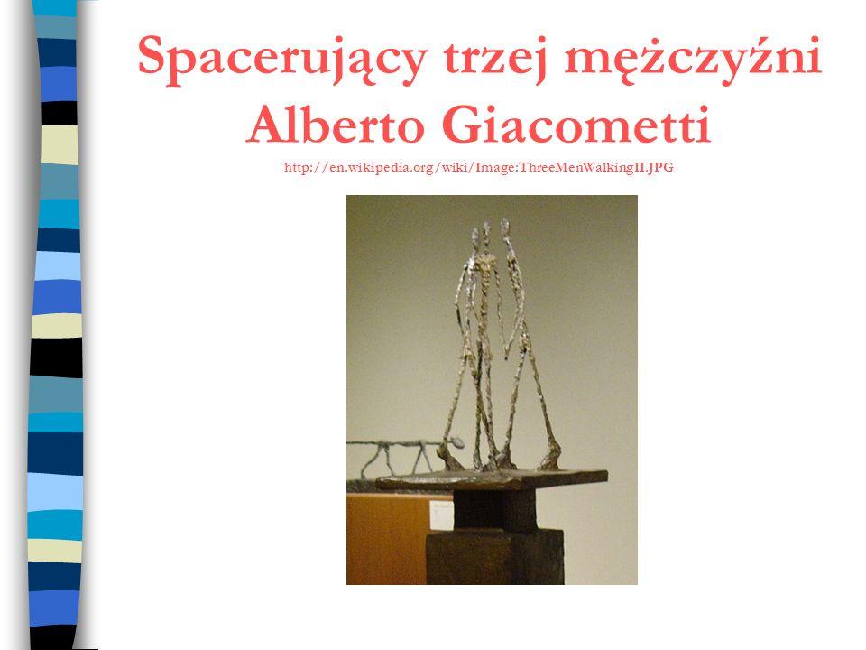 Spacerujący trzej mężczyźni Alberto Giacometti http://en. wikipedia