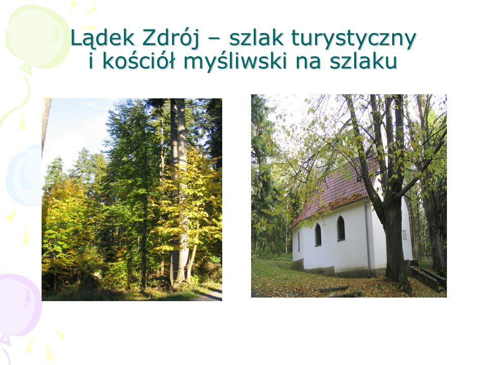 Lądek Zdrój – szlak turystyczny i kościół myśliwski na szlaku
