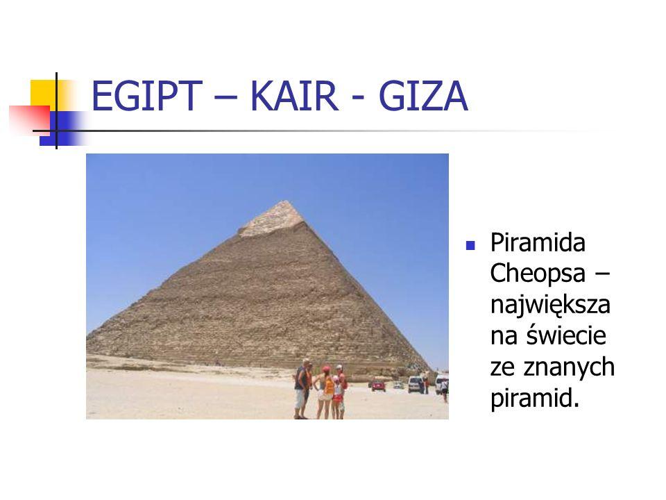 EGIPT – KAIR - GIZA Piramida Cheopsa – największa na świecie ze znanych piramid.