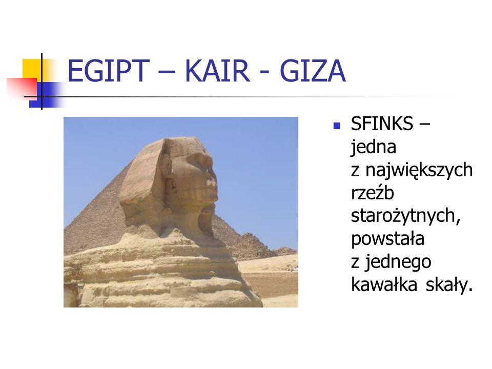 EGIPT – KAIR - GIZA SFINKS – jedna z największych rzeźb starożytnych, powstała z jednego kawałka skały.