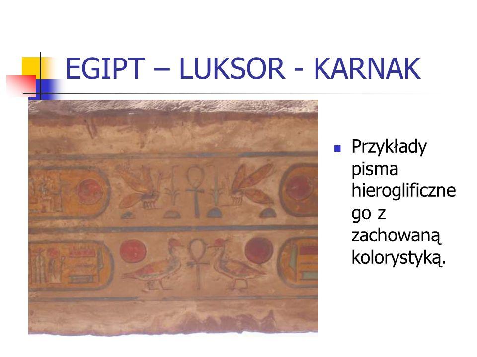 EGIPT – LUKSOR - KARNAK Przykłady pisma hieroglificznego z zachowaną kolorystyką.