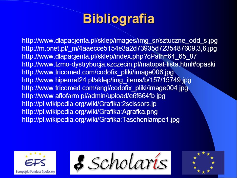 Bibliografia http://www.dlapacjenta.pl/sklep/images/img_sr/sztuczne_odd_s.jpg. http://m.onet.pl/_m/4aaecce5154e3a2d73935d7235487609,3,6.jpg.