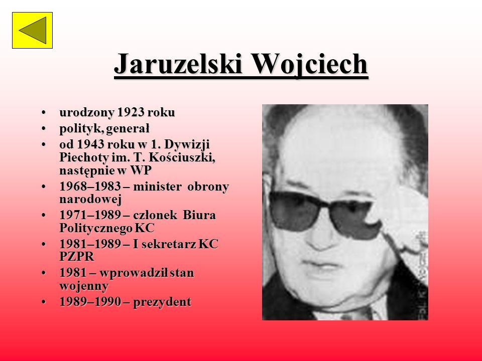 Jaruzelski Wojciech urodzony 1923 roku polityk, generał