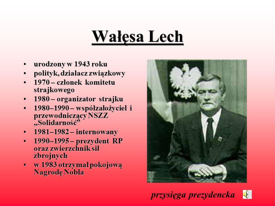 Wałęsa Lech przysięga prezydencka urodzony w 1943 roku