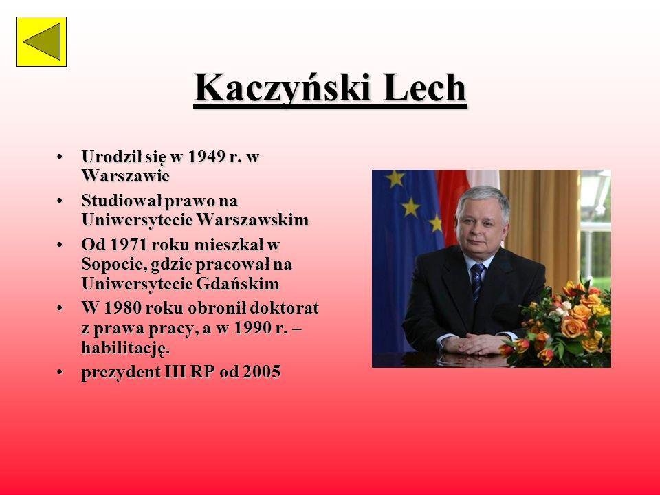 Kaczyński Lech Urodził się w 1949 r. w Warszawie
