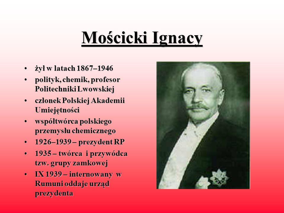 Mościcki Ignacy żył w latach 1867–1946