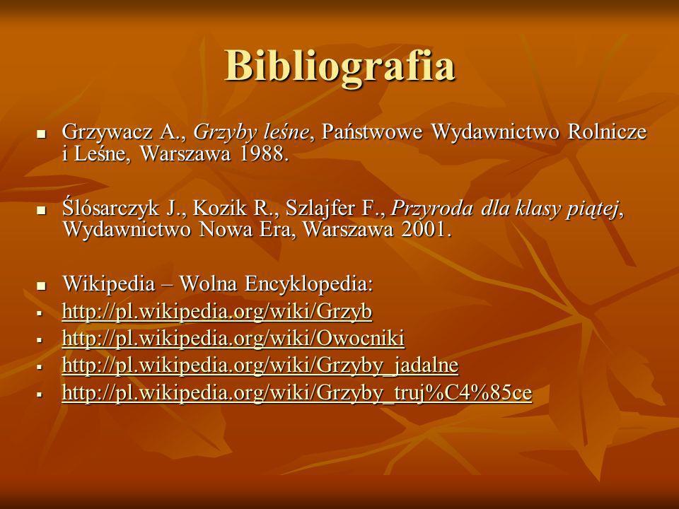 Bibliografia Grzywacz A., Grzyby leśne, Państwowe Wydawnictwo Rolnicze i Leśne, Warszawa 1988.