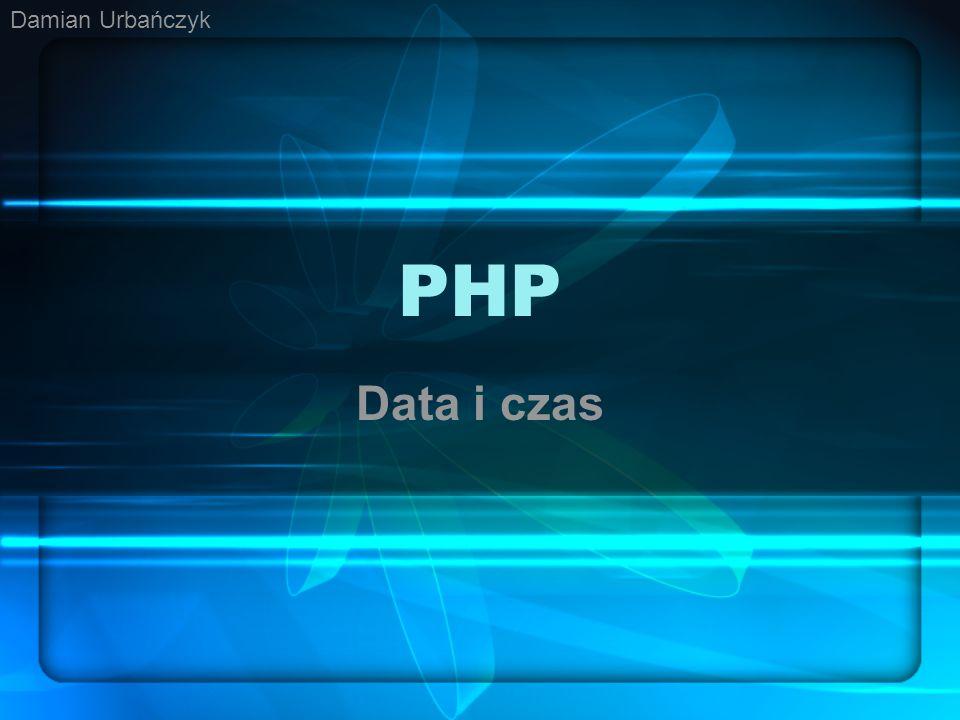 Damian Urbańczyk PHP Data i czas