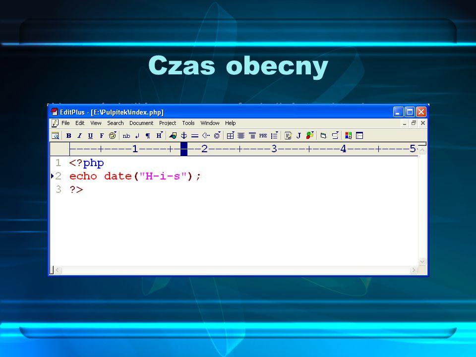 Czas obecny Aby wyświetlić za pomocą funkcji date aktualny czas, należy wpisać w skrypcie: < php. echo date( H-i-s );