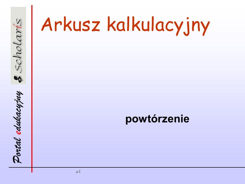 Arkusz kalkulacyjny powtórzenie A.Ś.