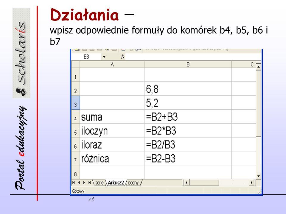 Działania – wpisz odpowiednie formuły do komórek b4, b5, b6 i b7