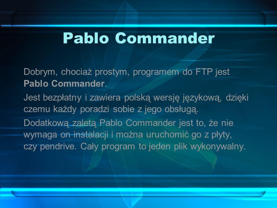 Pablo CommanderDobrym, chociaż prostym, programem do FTP jest Pablo Commander.