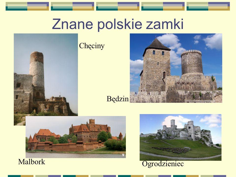 Znane polskie zamki Chęciny Będzin Malbork Ogrodzieniec