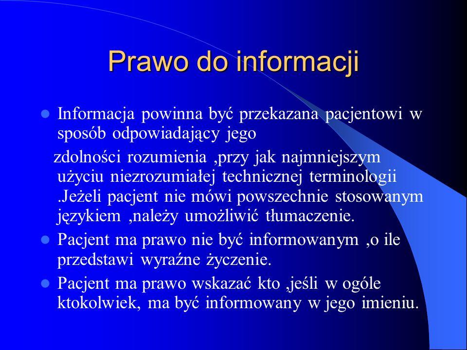 Prawo do informacji Informacja powinna być przekazana pacjentowi w sposób odpowiadający jego.