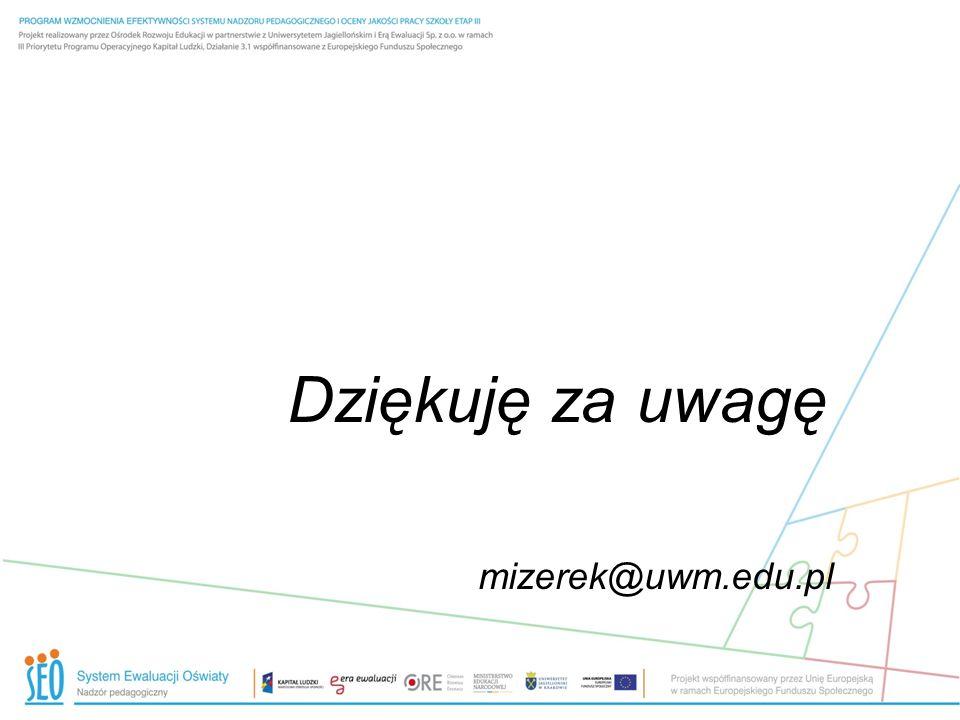 Dziękuję za uwagę mizerek@uwm.edu.pl