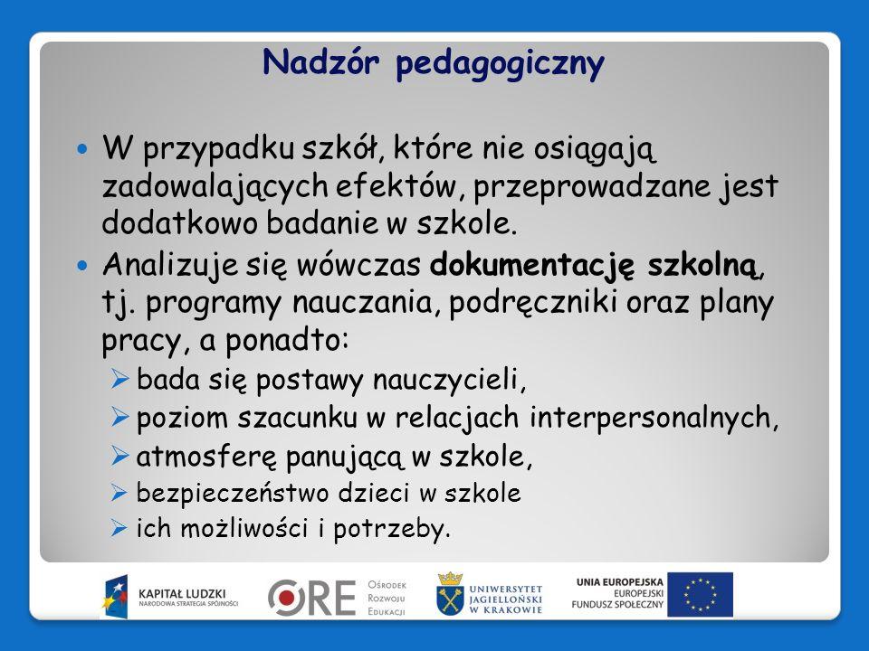 Nadzór pedagogicznyW przypadku szkół, które nie osiągają zadowalających efektów, przeprowadzane jest dodatkowo badanie w szkole.