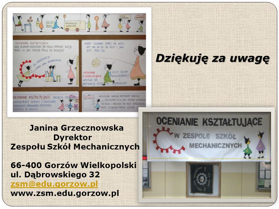 Dziękuję za uwagę Janina Grzecznowska Dyrektor