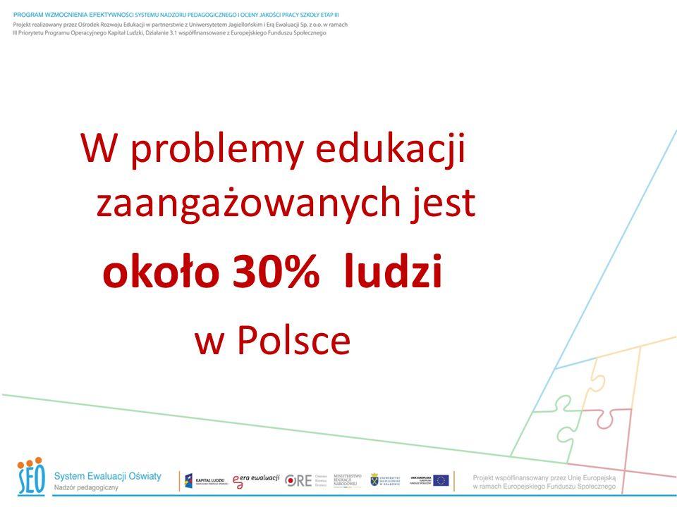 W problemy edukacji zaangażowanych jest