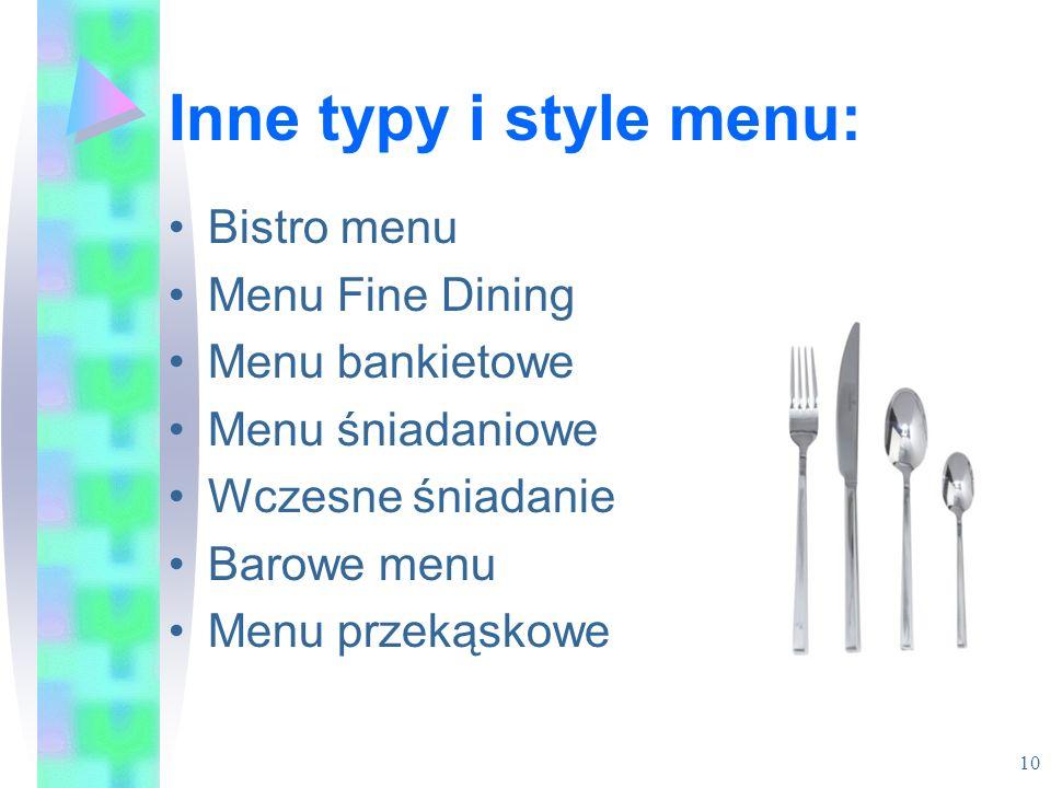 Inne typy i style menu: Bistro menu Menu Fine Dining Menu bankietowe