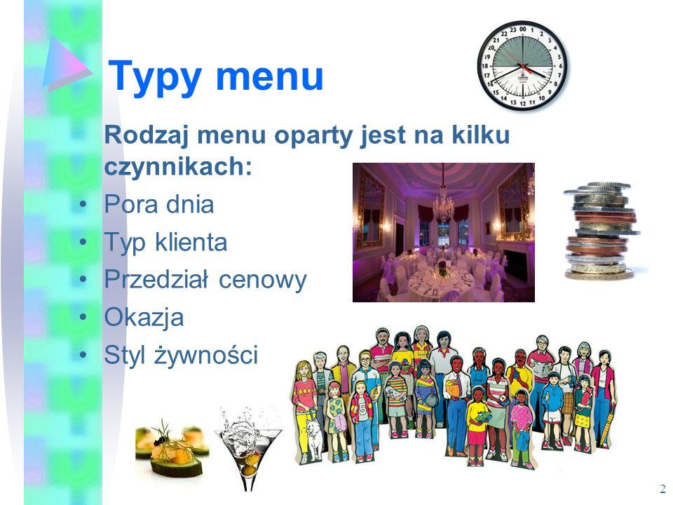 Typy menu Rodzaj menu oparty jest na kilku czynnikach: Pora dnia
