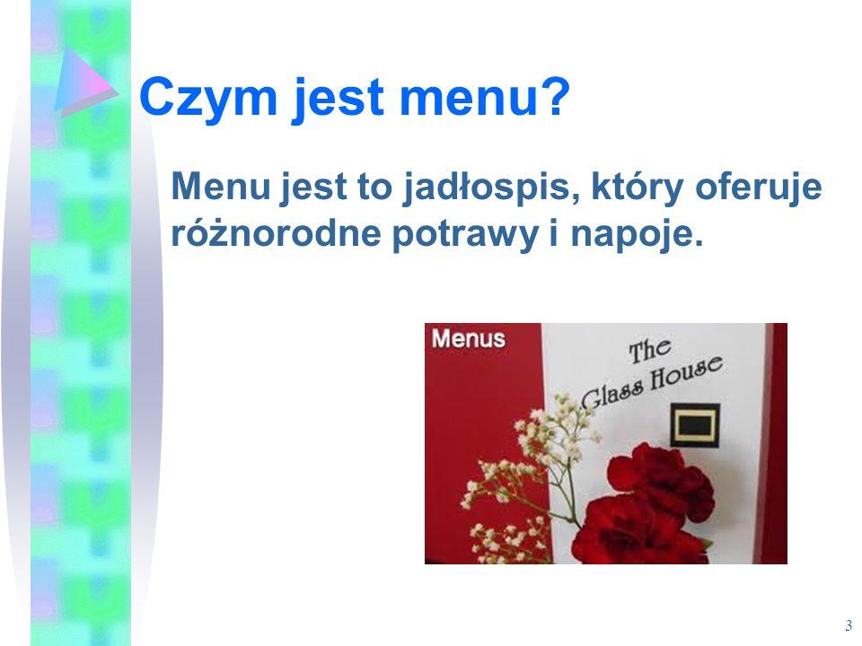 Czym jest menu Menu jest to jadłospis, który oferuje różnorodne potrawy i napoje.