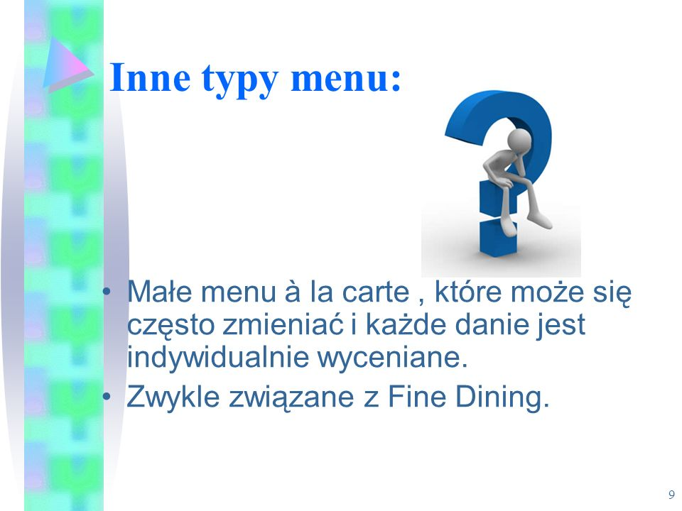 Inne typy menu: Małe menu à la carte , które może się często zmieniać i każde danie jest indywidualnie wyceniane.