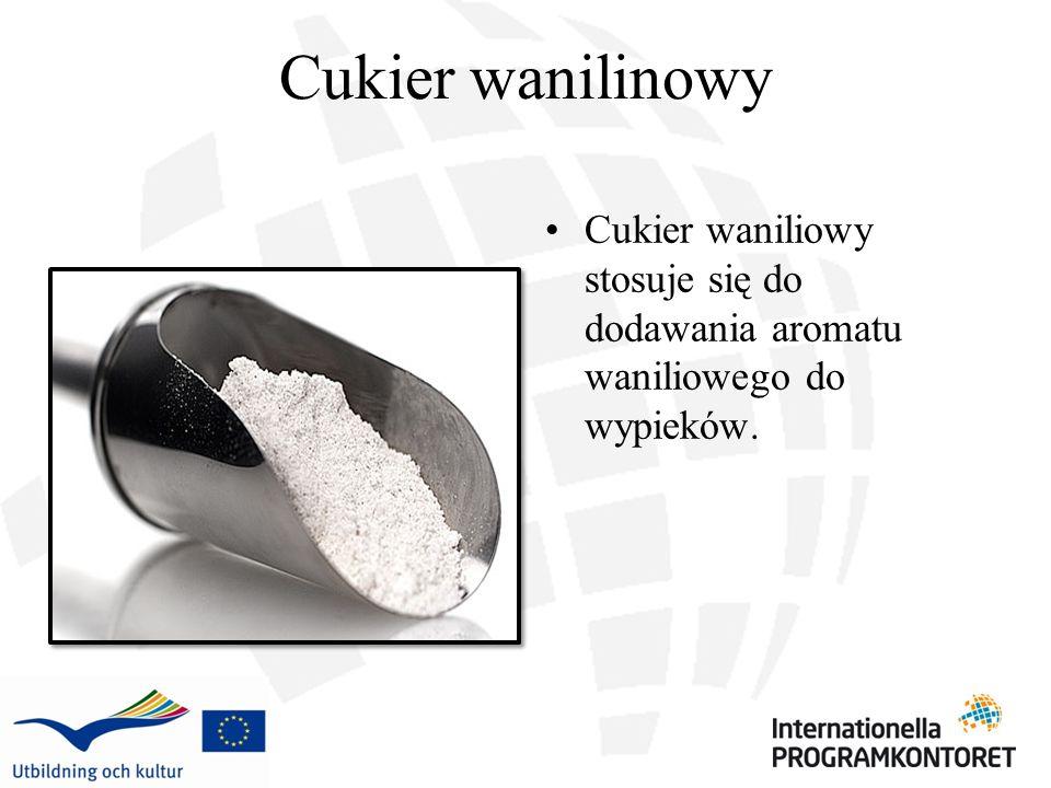 Cukier wanilinowy Cukier waniliowy stosuje się do dodawania aromatu waniliowego do wypieków.