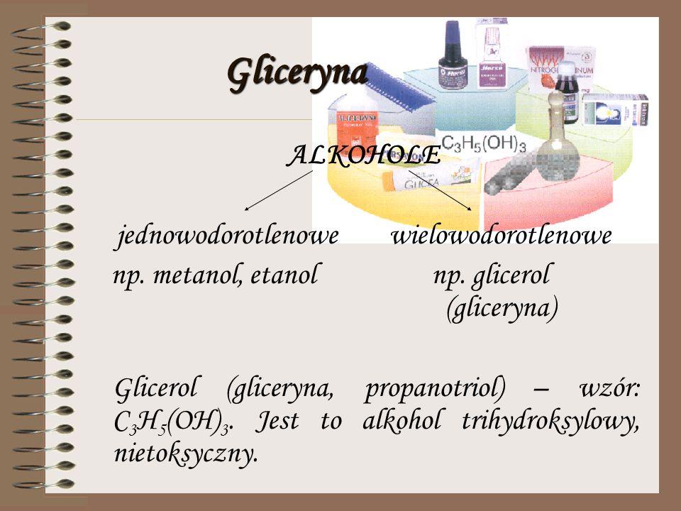 Gliceryna ALKOHOLE jednowodorotlenowe wielowodorotlenowe
