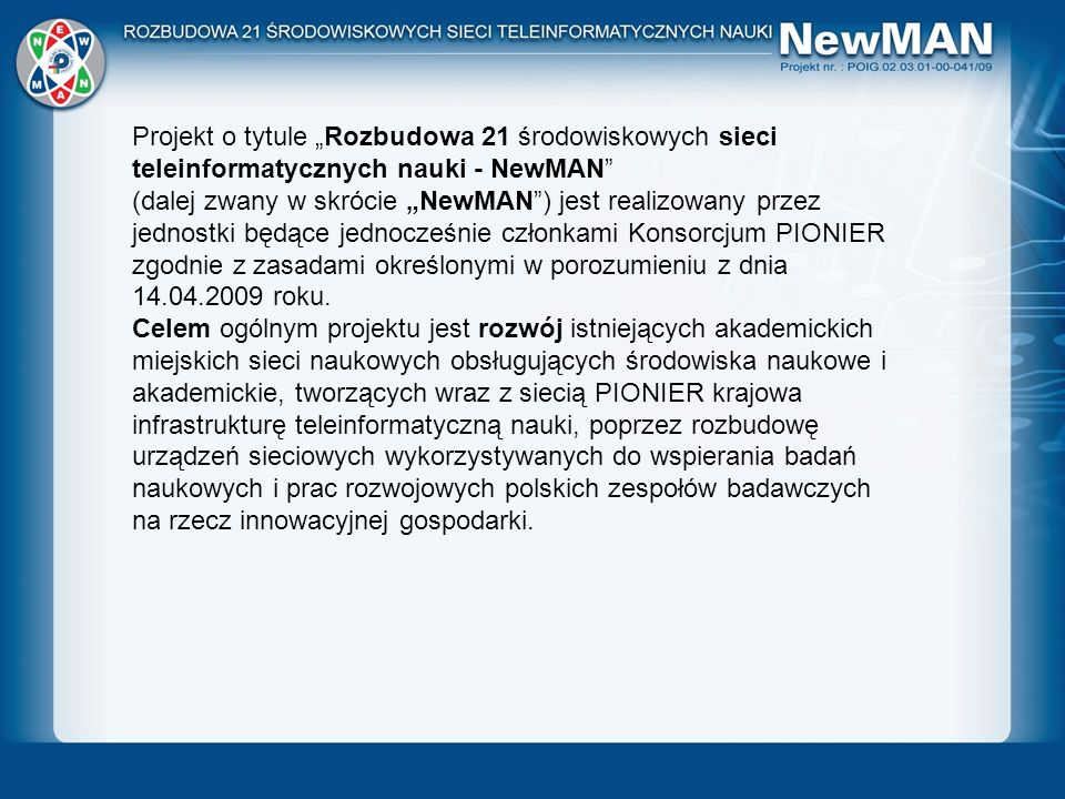 """Projekt o tytule """"Rozbudowa 21 środowiskowych sieci teleinformatycznych nauki - NewMAN"""
