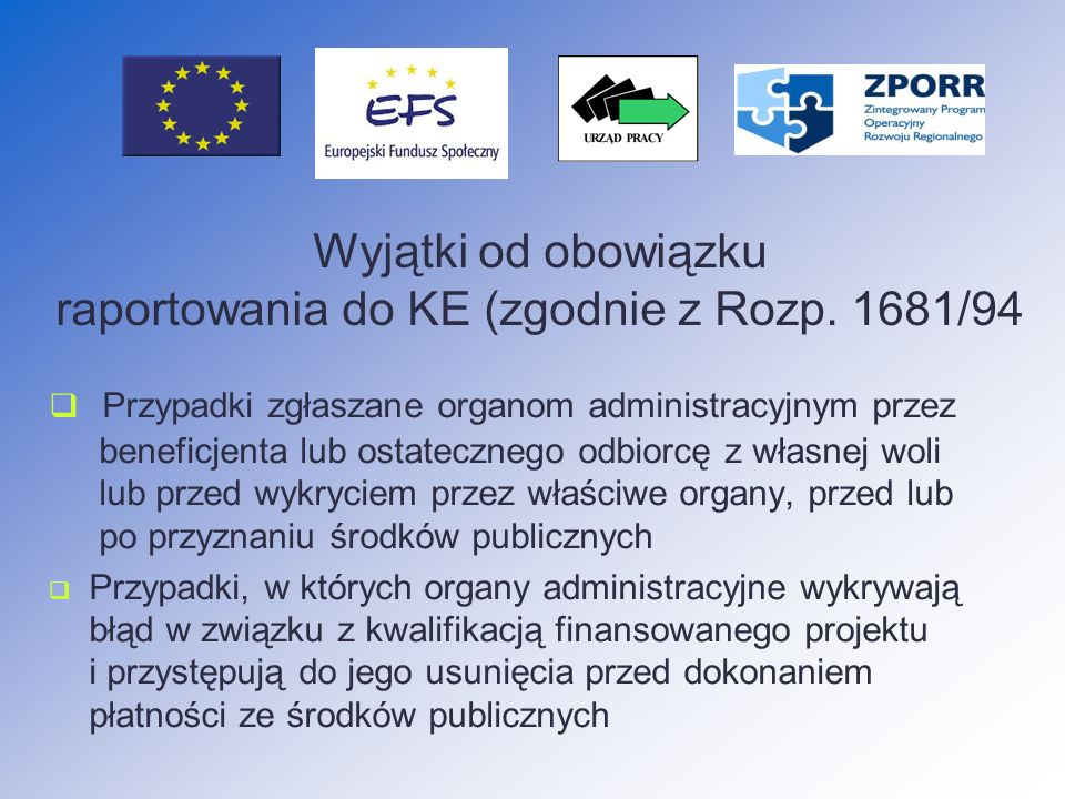 Wyjątki od obowiązku raportowania do KE (zgodnie z Rozp. 1681/94