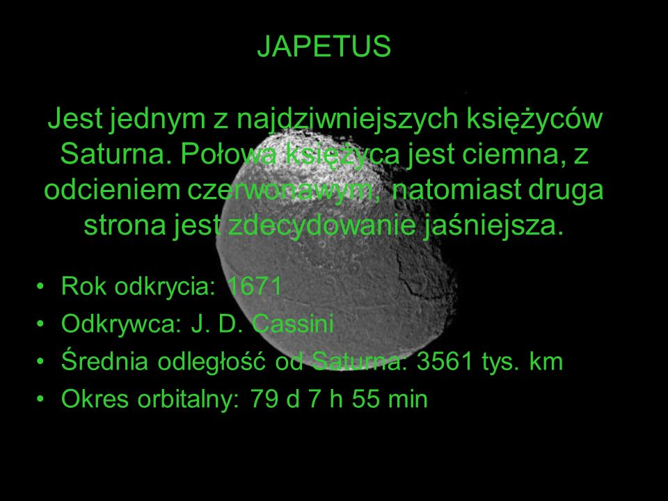JAPETUS Jest jednym z najdziwniejszych księżyców Saturna