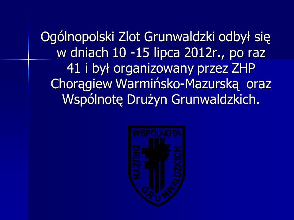 Ogólnopolski Zlot Grunwaldzki odbył się w dniach 10 -15 lipca 2012r